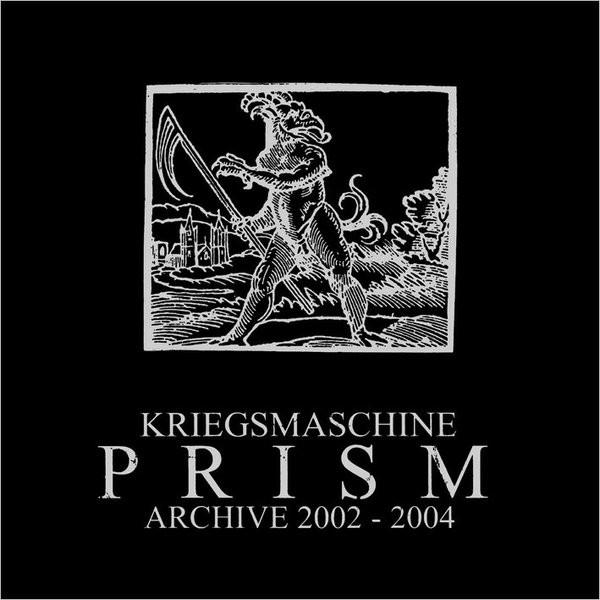 Kriegsmaschine - Prism: Archive 2002-2004 - 2014