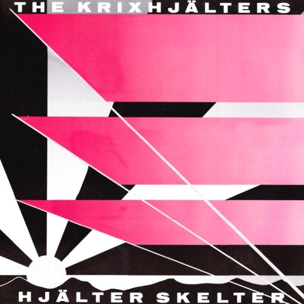 The Krixhjälters - Hjälter Skelter 1988