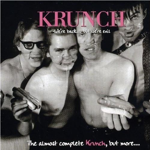 Krunch - Were Back...But We're Evil - The Almost Complete Krunch, But More... - 1993