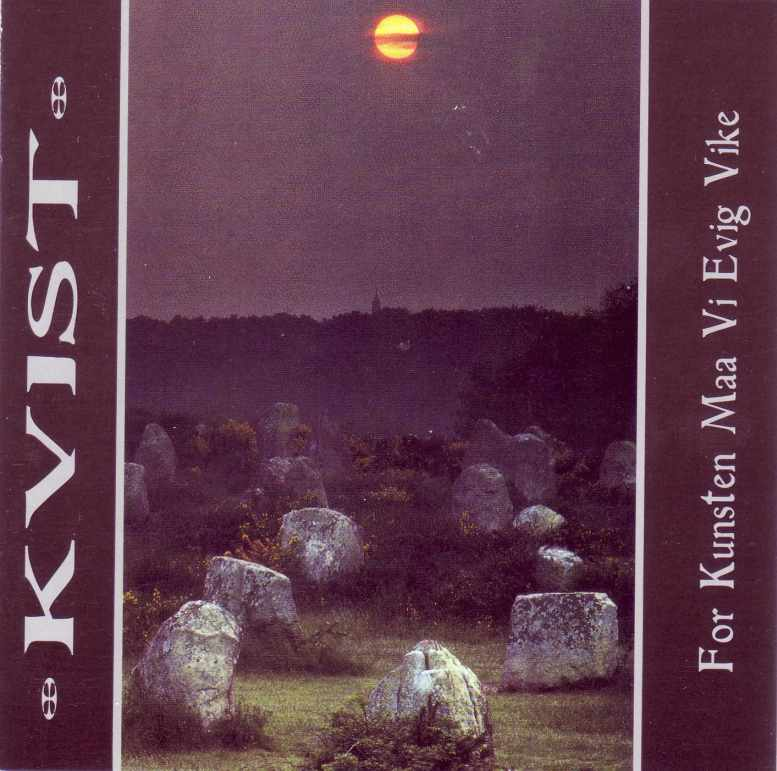 Kvist - For Kunsten Maa Vi Evig Vike 1996