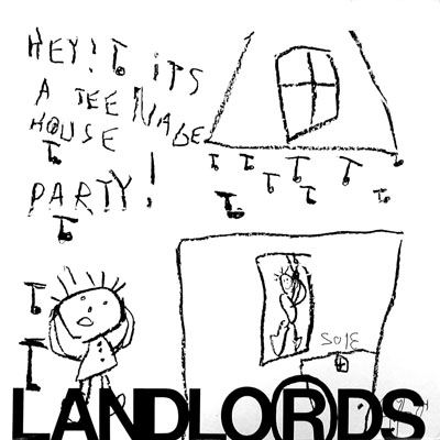 Landlords - Hey It's A Teenage House Party 1984