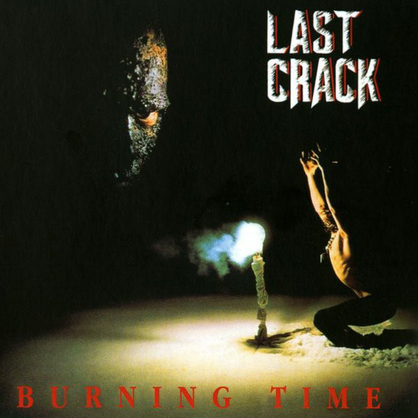 Last Crack - Burning Time - 1991
