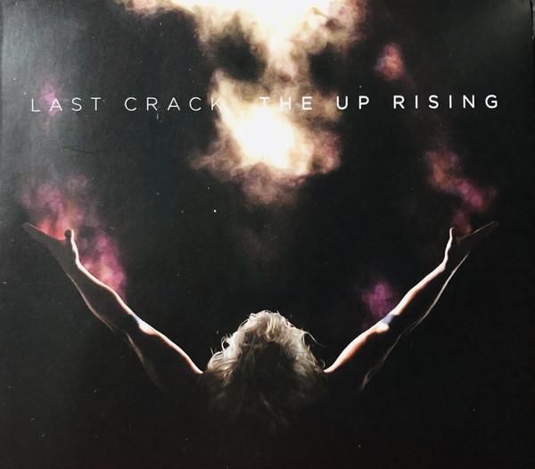 Last Crack - The Up Rising - 2019
