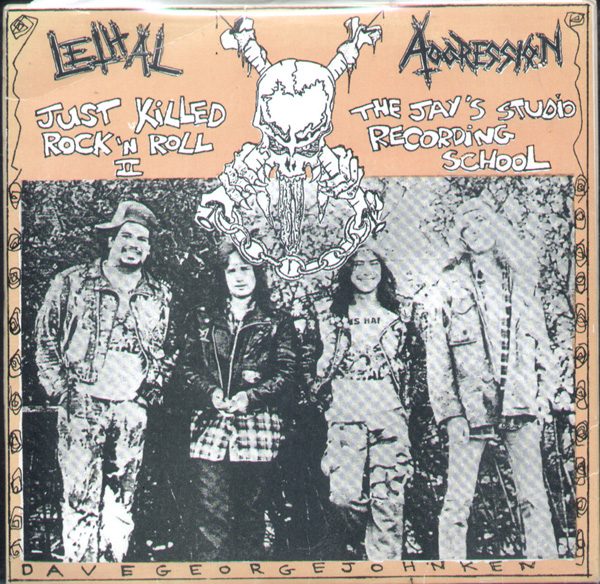 Lethal Aggression - Just Killed Rock N Roll - 1987
