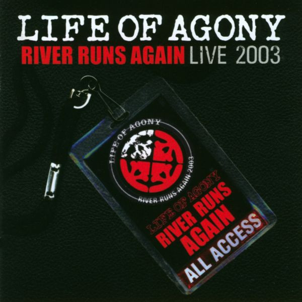 Life Of Agony - River Runs Again - Live 2003 - 2003