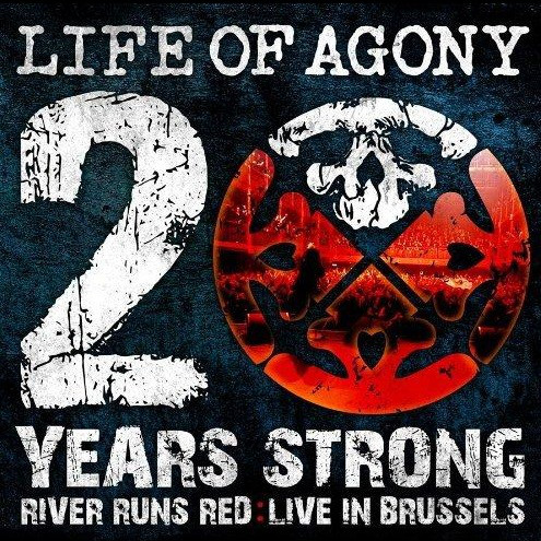 Life Of Agony - 20 Years Strong - River Runs Red : Live In Brussels - 2010