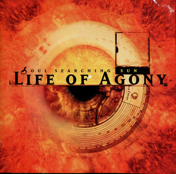 Life Of Agony - Soul Searching Sun - 1997