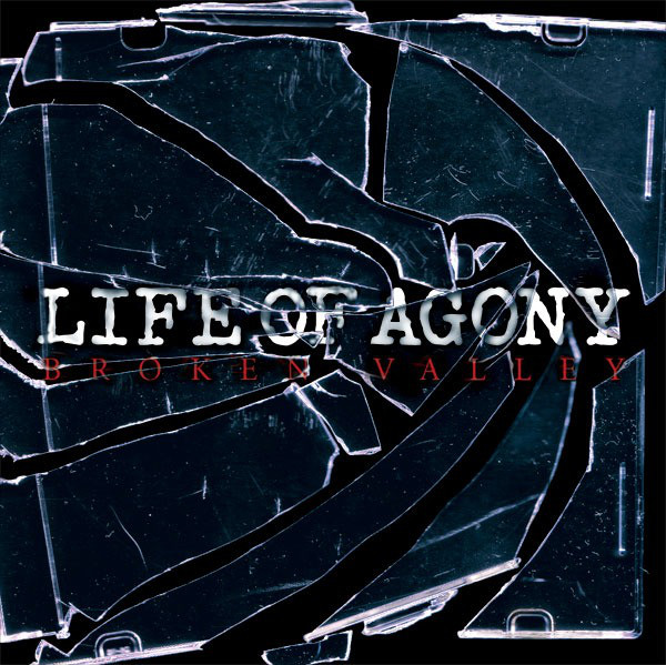 Life Of Agony - Broken Valley - 2005
