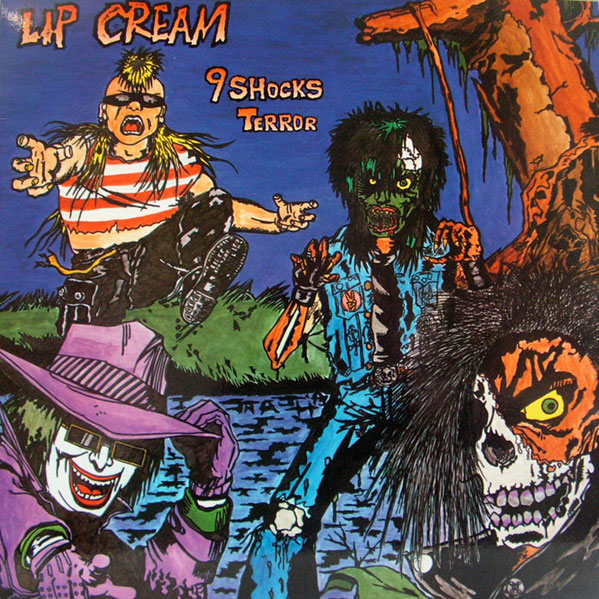 Lip Cream - 9 Shocks Terror 1987