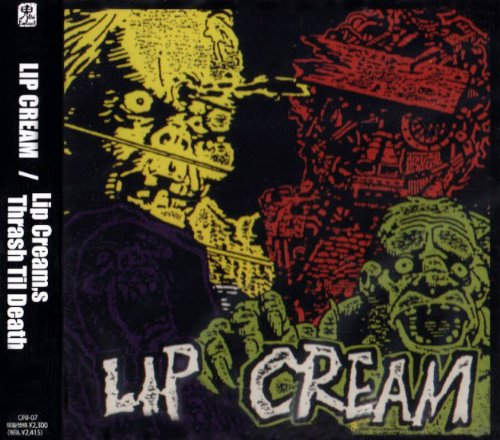 Lip Cream - Lip Cream's Thrash Til Death 1995