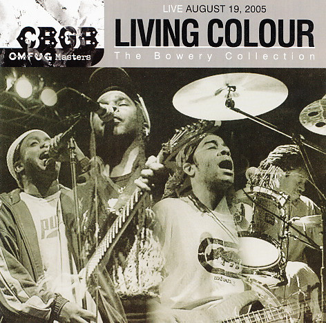 Living Colour - Live August 19, 2005 - CBGB OMFUG Masters: The Bowery Collection - 2008