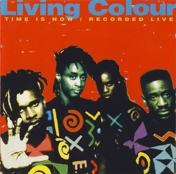 Living Colour - Time Is Now - 0