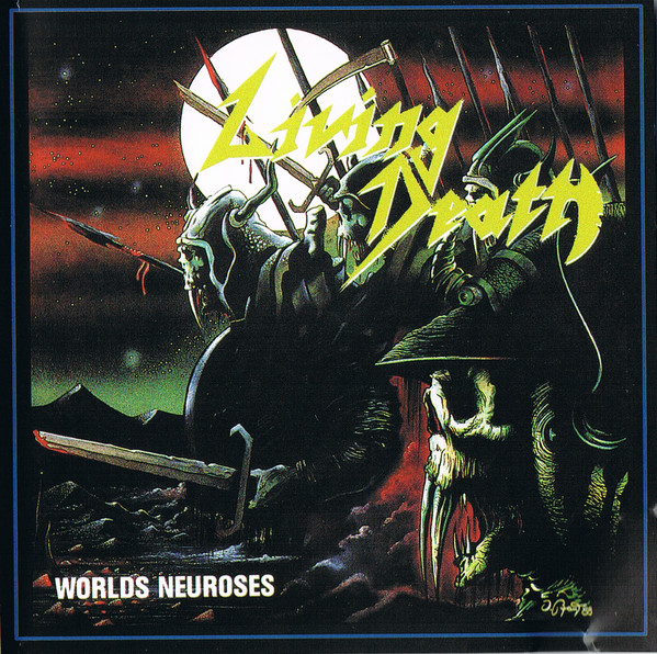 Living Death - Worlds Neuroses - 1989 - Reissue of 2006