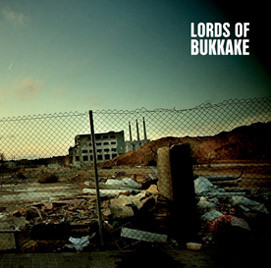 Lords Of Bukkake - Lords Of Bukkake - 2008