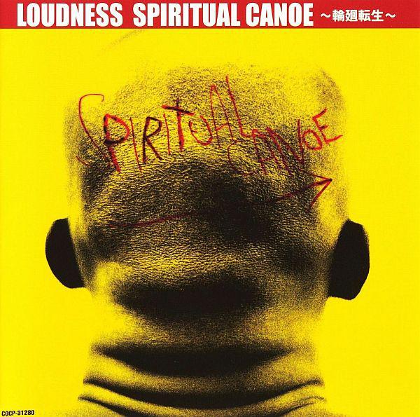 Loudness - Spiritual Canoe ~輪廻転生~ - 2001