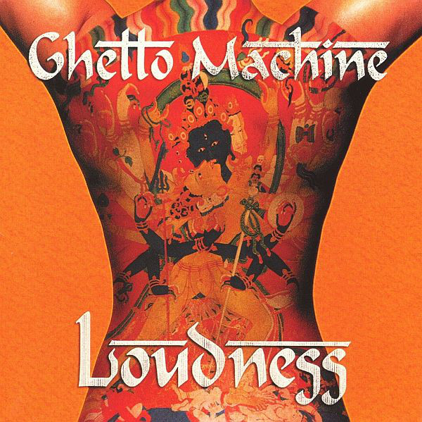 Loudness - Ghetto Machine - 1997