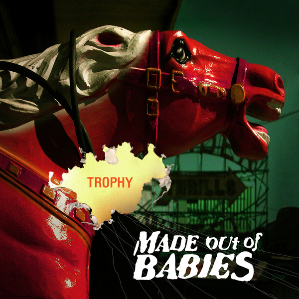 Made Out Of Babies - Trophy - 2005