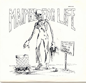 Maimed For Life - Maimed For Life 1985