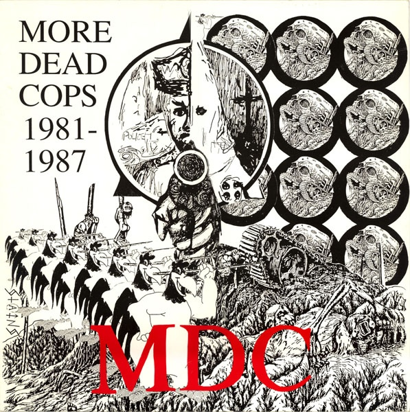 MDC - More Dead Cops 1981-1987 - 1988