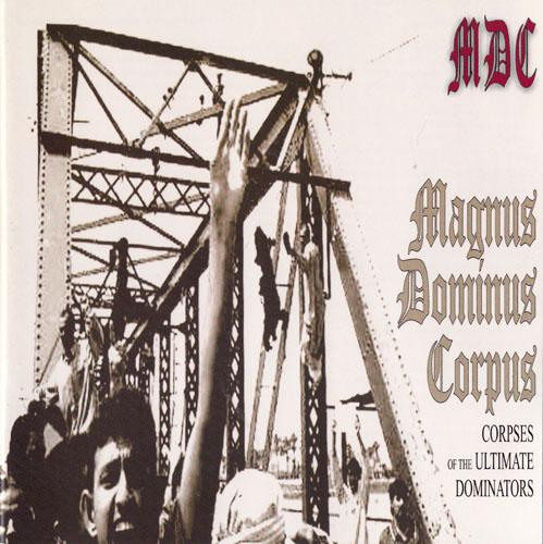 M.D.C - Magnus Dominus Corpus 2004