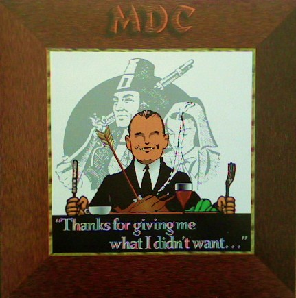 M.D.C - Thanks For Giving Me What I Didn't Want 7'' 1993