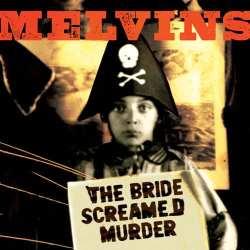 Melvins - The Bride Screamed Murder - 2010