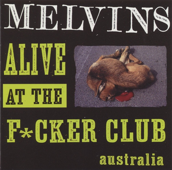 Melvins - Alive At The F*cker Club - 1998