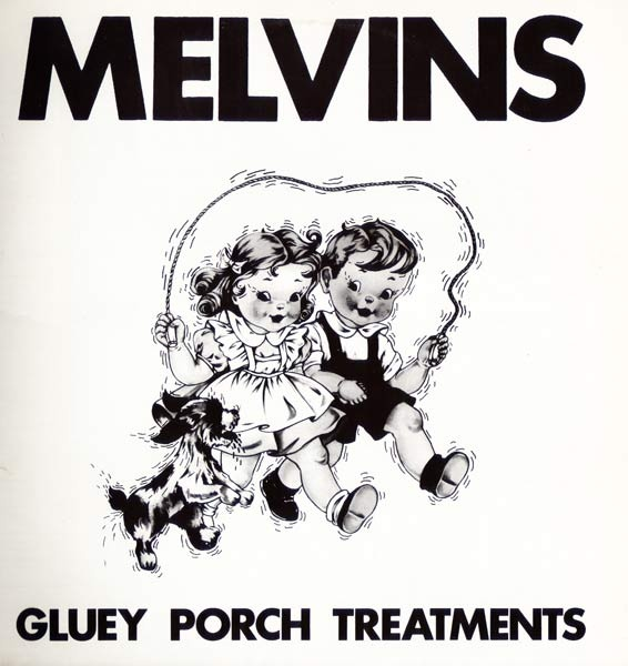 Melvins - Gluey Porch Treatments - 1987