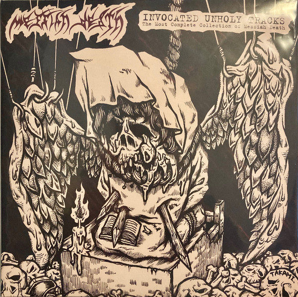 Messiah Death - Invocated Unholy Tracks: The Most Complete Collection Of Messiah Death - 1987/1989