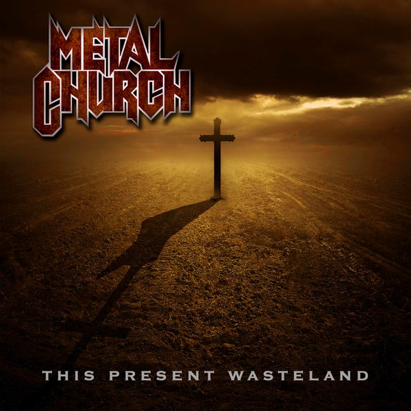 Metal Church - This Present Wasteland - 2008