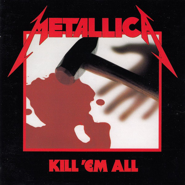 Metallica - Kill 'Em All - 1983