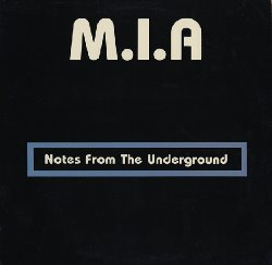 M.I.A. - Notes From The Underground 1985