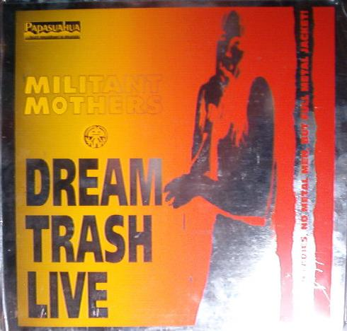 Militant Mothers - Dream Trash Live 1991