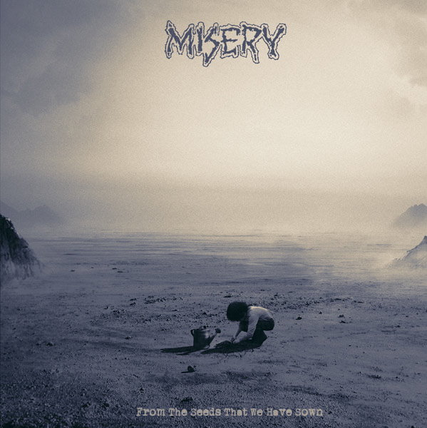 Misery - From The Seeds That We Have Sown - 2014