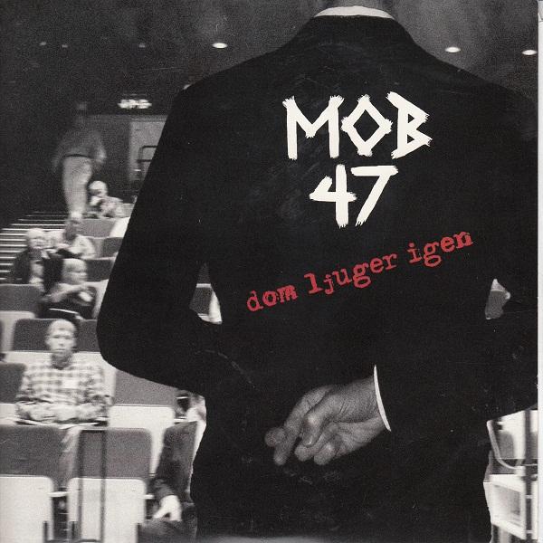 Mob 47 - Dom Ljuger Igen - 2008