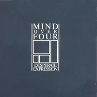 Mind Over Four - Desperate Expression - 1984