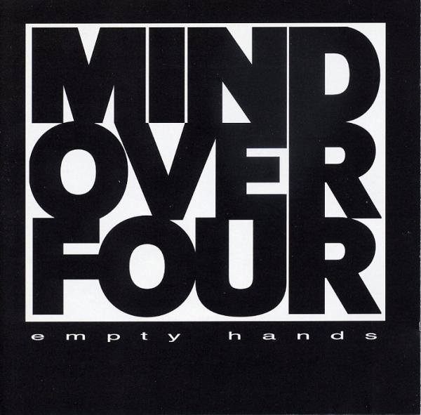 Mind Over Four - Empty Hands - 1995