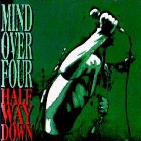 Mind Over Four - Half Way Down - 1993