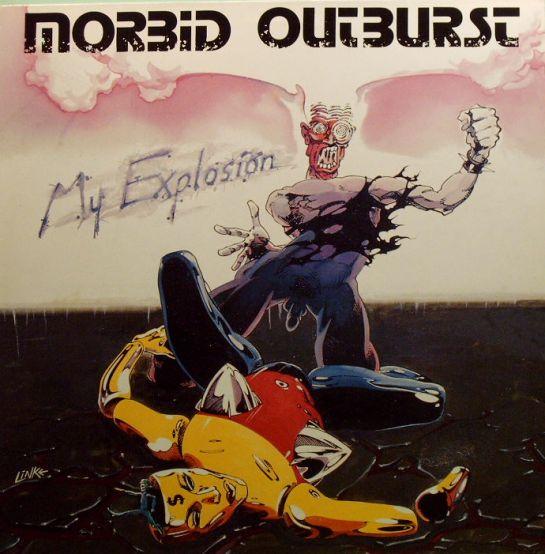 Morbid Outburst - My Explosion 1987