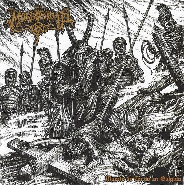Morbosidad - Muerte De Cristo En Golgota - 2013