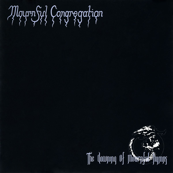 Mournful Congregation - The Dawning Of Mournful Hymns - 2002