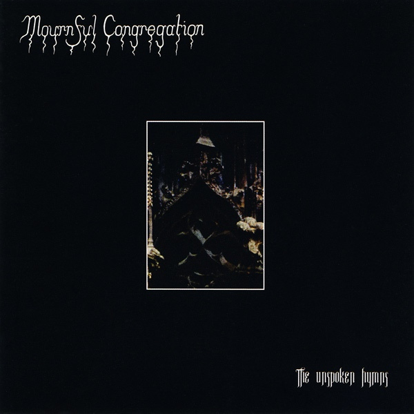 Mournful Congregation - The Unspoken Hymns - 2011