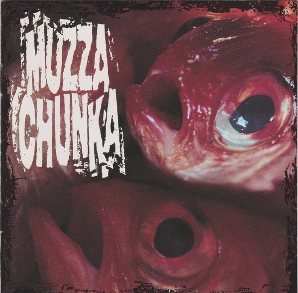 Muzza Chunka - Fishy Pants - 1993