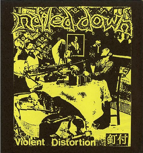 Nailed Down - Violent Distortion - 1995
