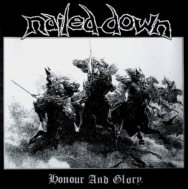 Nailed Down - Honour And Glory - 1997