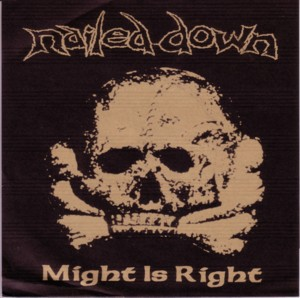 Nailed Down - Might Is Right - 2002