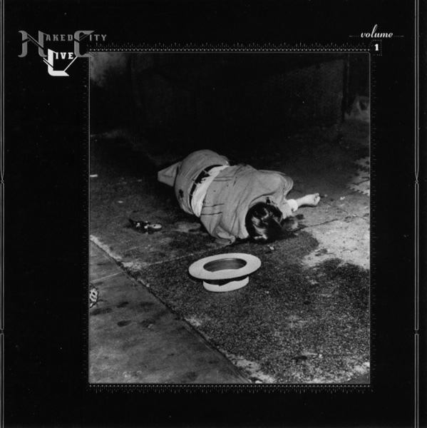 Naked City - Live Volume 1: Knitting Factory 1989 - 2002