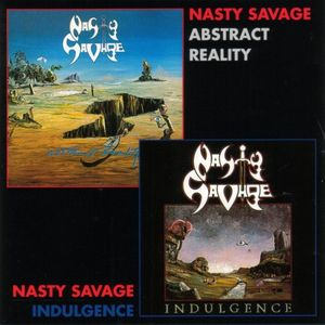 Nasty Savage - Indulgence / Abstract Reality - 1988