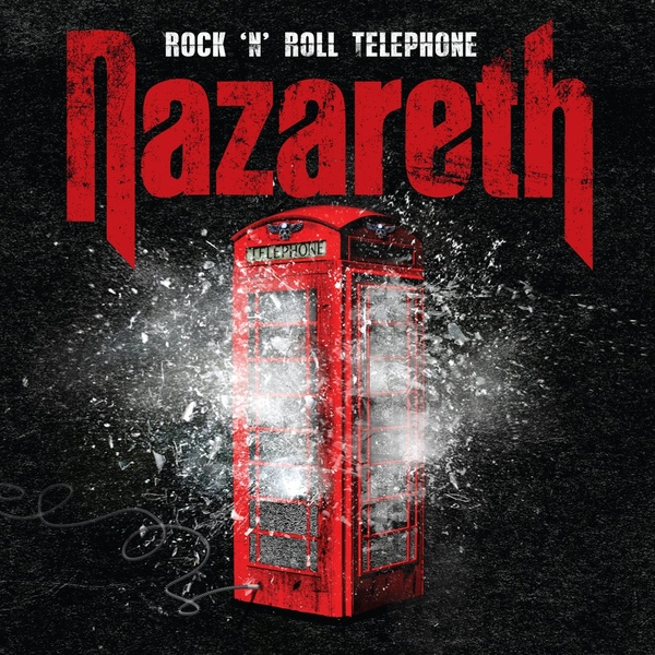 Nazareth - Rock 'N' Roll Telephone - 2014