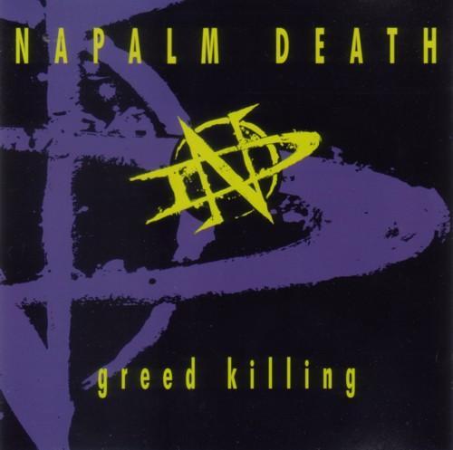 Napalm Death - Greed Killing 1995